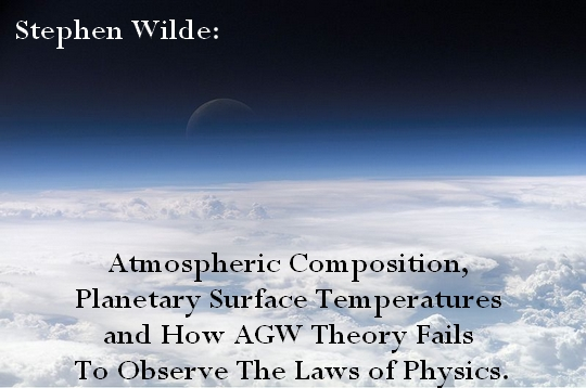 Atmospheric Composition, Planetary Surface Temperatures and How AGW Theory Fails To Observe The Laws of Physics-1